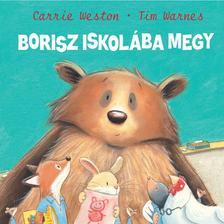 Carrie Weston-Tim Warnes - Borisz iskolába megy