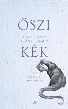 Géczi János-Csányi Vilmos - Őszi kék ###