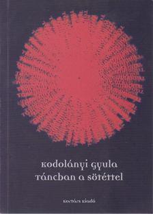 Kodolányi Gyula - Táncban a sötéttel [antikvár]