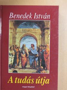 Benedek István - A tudás útja [antikvár]