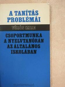 Vörös Imre - Csoportmunka a nyelvtanórán az általános iskolában [antikvár]