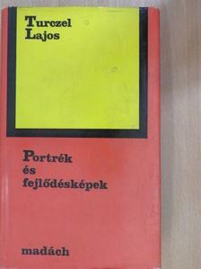 Turczel Lajos - Portrék és fejlődésképek [antikvár]