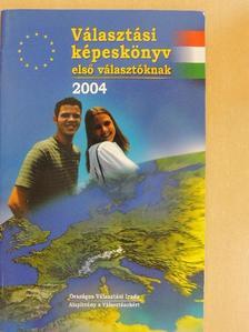 Bódi Ferenc - Választási képeskönyv első választóknak 2004. [antikvár]
