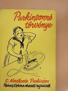 C. Northcote Parkinson - Parkinsonné törvénye [antikvár]