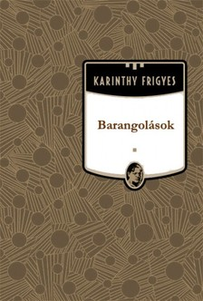 Karinthy Frigyes - Barangolások [eKönyv: epub, mobi]