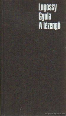 Lugossy Gyula - A lézengő [antikvár]