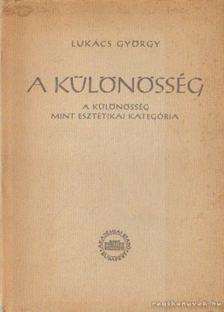 Lukács György - A különösség mint esztétikai kategória [antikvár]