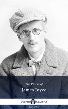 James Joyce - Delphi Works of James Joyce (Illustrated) [eKönyv: epub, mobi]