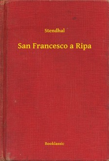 Stendhal - San Francesco a Ripa [eKönyv: epub, mobi]