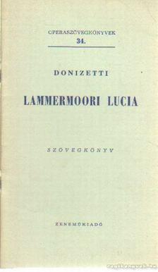 DONIZETTI - Lammermoori Lucia [antikvár]