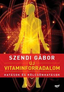 SZENDI GÁBOR - Új vitaminforradalom (második, javított, bővített kiadás)