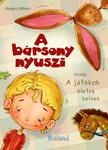 Margery Williams - A bársony nyuszi avagy A játékok életre kelnek