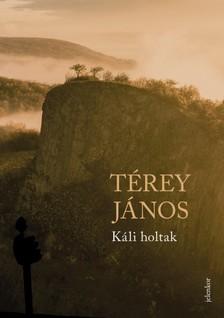 Térey János - Káli holtak [eKönyv: epub, mobi]