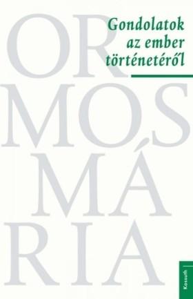 Ormos Mária - Gondolatok az ember történetéről [eKönyv: epub, mobi]