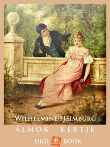 Heimburg, Wilhelmine - Álmok kertje [eKönyv: epub, mobi]