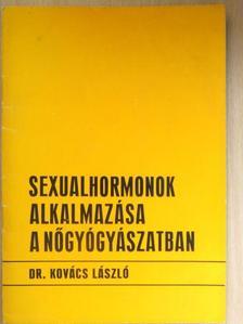 Dr. Kovács László - Sexualhormonok alkalmazása a nőgyógyászatban [antikvár]