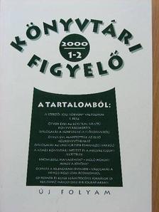 Barátné Hajdu Ágnes - Könyvtári Figyelő 2000/1-2. [antikvár]