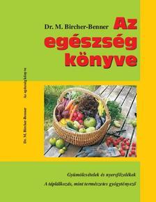Dr. M. Bircher-Benner - Az egészség könyve - Gyümölcsételek és nyersfőzelékek