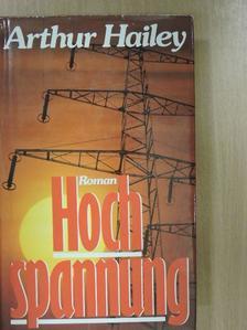 Arthur Hailey - Hochspannung [antikvár]