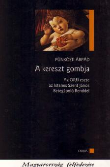 Pünkösti Árpád - A kereszt gombja