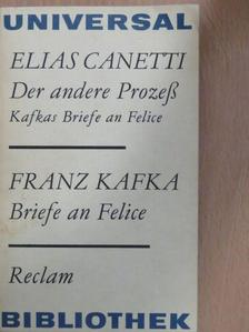Elias Canetti - Der andere Prozess/Briefe an Felice [antikvár]