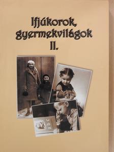 Gelencsér Mónika - Ifjúkorok, gyermekvilágok II. (dedikált példány) [antikvár]