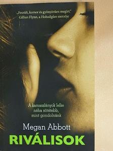 Megan Abbott - Riválisok [antikvár]
