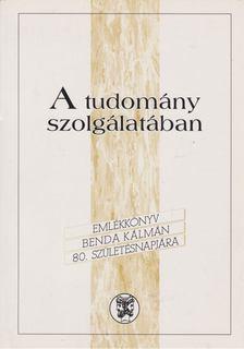 Glatz Ferenc (szerk.) - A tudomány szolgálatában [antikvár]