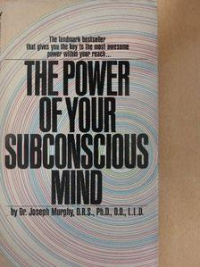 Dr. Joseph Murphy - The Power Of Your Subconscious Mind [antikvár]