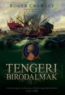Roger Crowley - Tengeri birodalmak - Végső csata a mediterrán térség feletti uralomért 1521-1580 [eKönyv: epub, mobi]