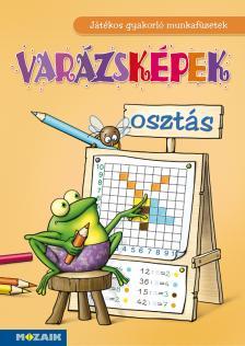 Tariné Berkes Judit - MS-1552 Varázsképek - Játékos osztásgyakorló 2-4.o.