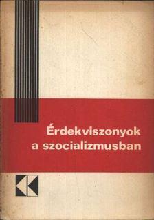 Kovács Dóra - Érdekviszonyok a szocializmusban [antikvár]
