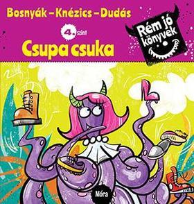 Bosnyák Viktória, Knézics Anikó - Csupa csuka - Rém jó könyvek 4.