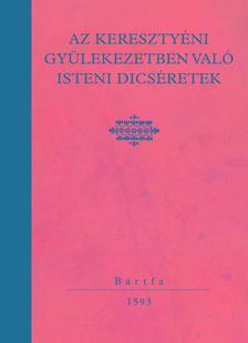 H.Hubert Gabriella - Az keresztyéni gyülekezetben való isteni dicséretek -  Fakszimile kiadás - ÜKH 2019