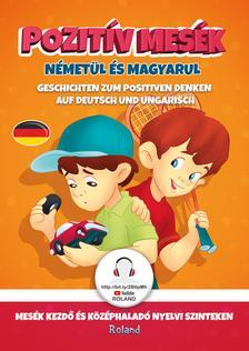 Szeghy Karolina - Pozitív mesék németül és magyarul