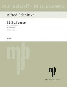 SCHNITTKE - 12 BUßVERSE FÜR GEMISCHTEN CHOR. PRTITUR