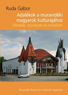 Ruda Gábor - Adalékok a muravidéki magyarok kulturájához
