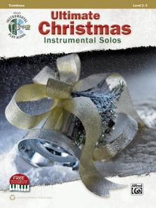 ULTIMATE CHRISTMAS INSTRUMENTAL SOLOS. TROMBONE, LEVEL 2-3 + CD