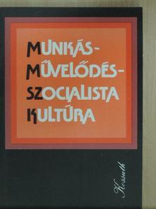 Aczél György - Munkásművelődés-szocialista kultúra [antikvár]