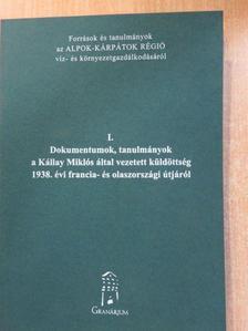 Fáy Andor - Dokumentumok, tanulmányok a Kállay Miklós által vezetett küldöttség 1938. évi francia- és olaszországi útjáról [antikvár]