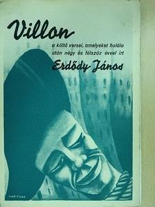 Erdődy János - Villon a költő huszonnégy verse, amelyeket halála után négy és félszáz évvel írt Erdődy János [antikvár]