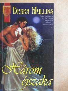Debra Mullins - Három éjszaka [antikvár]
