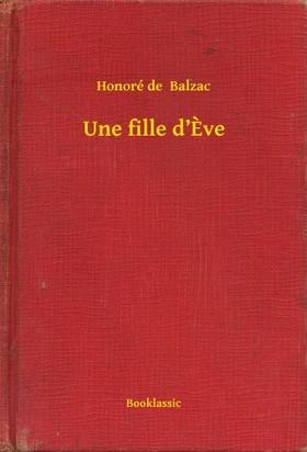 Honoré de Balzac - Une fille d