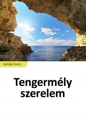 GEORGIE DOWNY - Tengermély szerelem [eKönyv: epub, mobi]