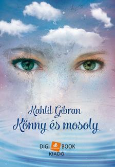Kahlil Gibran - Könny és mosoly