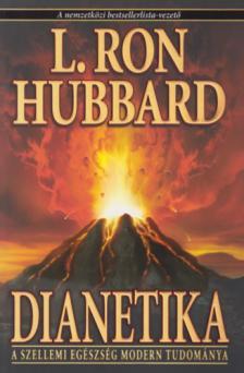 L. RON HUBBARD - Dianetika - A szellemi egészség modern tudománya - kötött -L. Ron Hubbarddianetika - A szellemi egészség modern tudománya - kötött