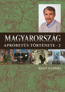 Nagy György - Magyarország apróbetűs története 2. [eKönyv: epub, mobi]