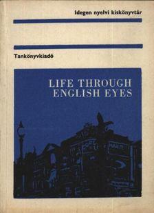 Dr. Vágvölgyiné Burián Éva - Life Through English Eyes [antikvár]