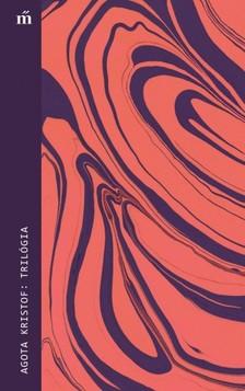 Agota Kristof - Trilógia [eKönyv: epub, mobi]