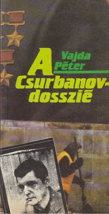 Vajda Péter - A Csurbanov-dosszié [antikvár]